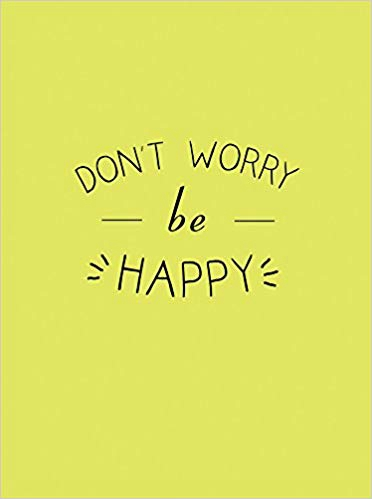 Don't Worry, Be Happy (Gift Book)