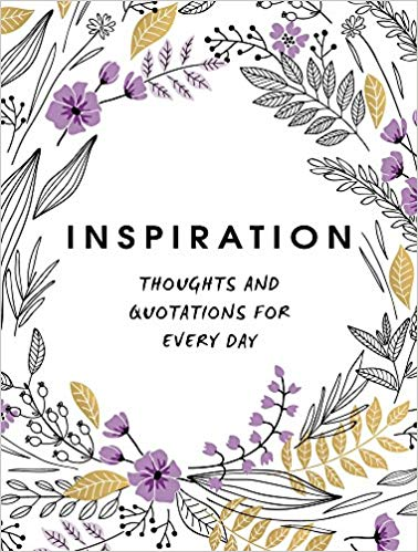 Inspiration: Thoughts and Quotations for Every Day