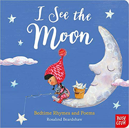 I See the Moon: Poems and Rhymes for Bedtime