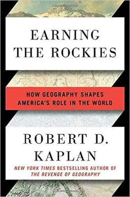 Earning the Rockies How Geography Shapes Americas Role in the World