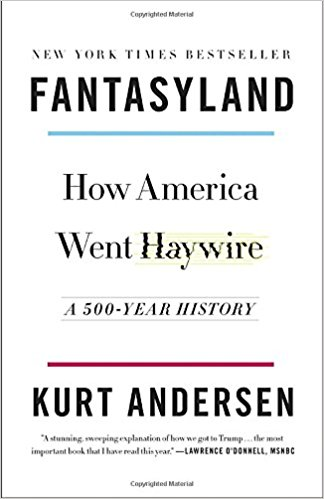 Fantasyland How America Went Haywire A 500-Year History