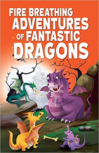 Fire Breathing Adventures of Fantastic Dragons