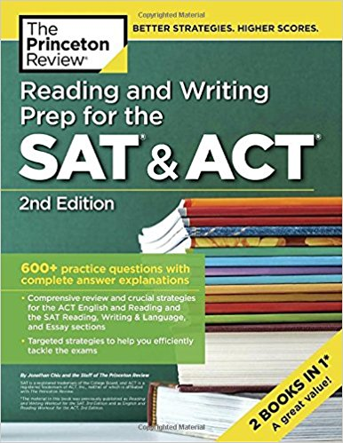 Reading and Writing Prep for the SAT & ACT 600+ Practice Questions With Complete Answer Explanations