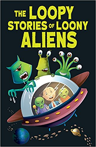 The Loopy Stories of Loony Aliens