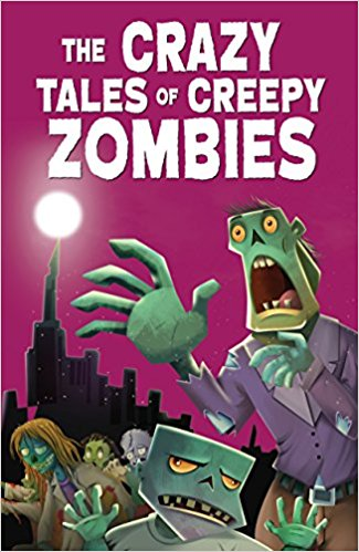 The Crazy Tales of Creepy Zombies