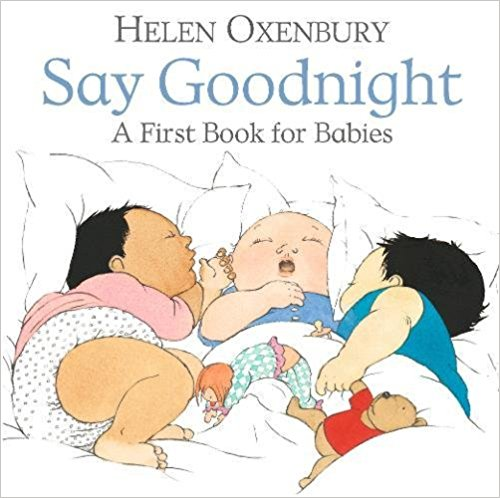Say Goodnight A First Book for Babies