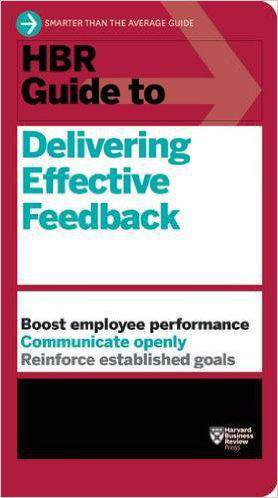HBR Guide to Delivering Effective Feedback (
