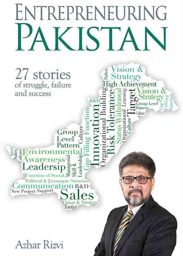 Entrepreneuring Pakistan: 27 Stories of struggle , failure and success