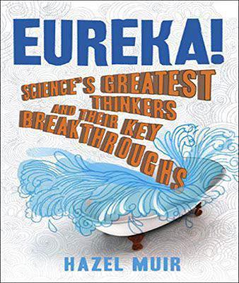 Eureka!: Science's Greatest Thinkers