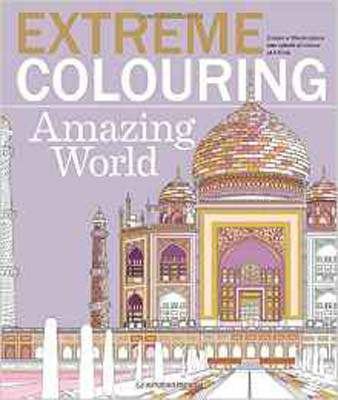 Extreme Colouring: Amazing World   -  Paperback