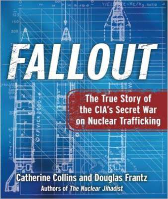 Fallout The True Story Of The Cias Secret War On Nuclear Trafficking