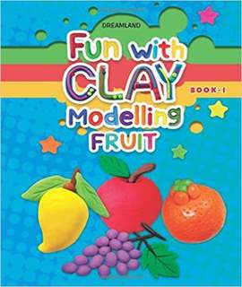 Fun with Clay Modelling Fruits