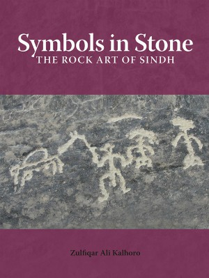 Symbols in Stone: The Rock Art of Sindh