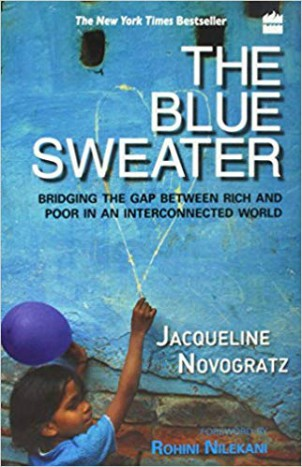 The Blue Sweater : Bridging The Gap Between Rich And Poor In An Interconnected World