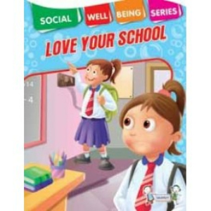 LOVE YOUR SCHOOL - SOCIAL WELL BEING