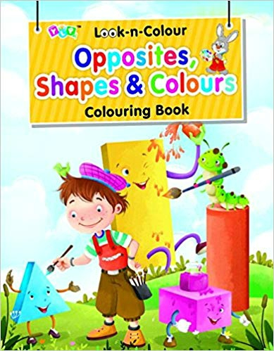 Look-n-Colour Opposites, Shapes & Colours
