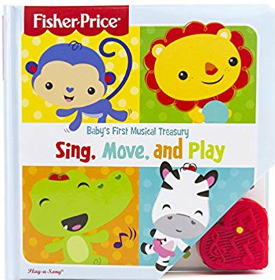 Fisher Price Baby's First Musical Treasury: Sing, Move, and Play