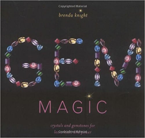 Gem Magic: Crystals and Gemstones for Love, Luck and Power
