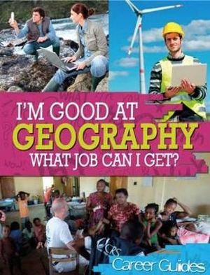 Geography What Job Can I Get? (I'm Good At)