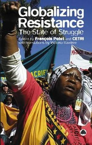 Globalizing Resistance The State of Struggle