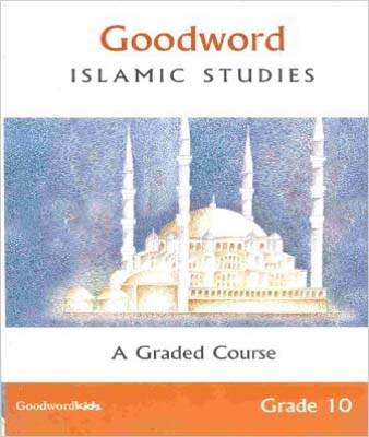 Goodword Islamic Studies A Graded Course Grade 10