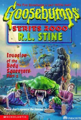 Goosebumps Series 2000 Invasion Of The Body Squeezers Part 2Book 5English