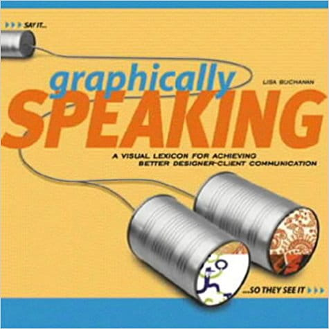 Graphically Speaking: A Visual Lexicon for Achieving Better Designer-client Communication