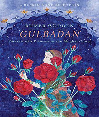 Gulbadan: Portrait of a Princess at the Mughal Court