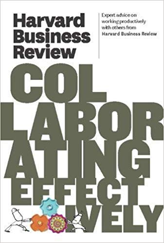 Harvard Business Review on Collaborating Effectively Harvard Business Review Paperback Series
