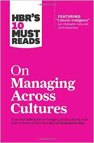 HBRs 10 Must Reads on Managing Across Cultures