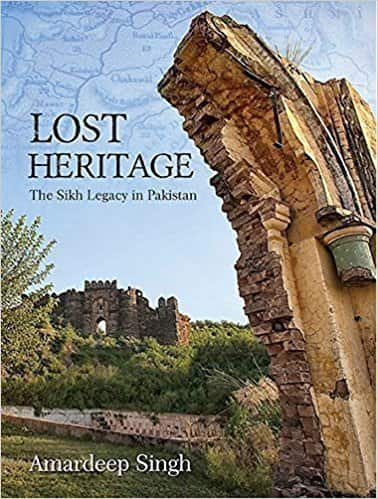 Lost Heritage The Sikh Legacy in Pakistan