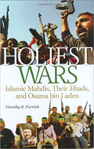 Holiest Wars: Islamic Mahdis, Their Jihads, and Osama Bin Laden