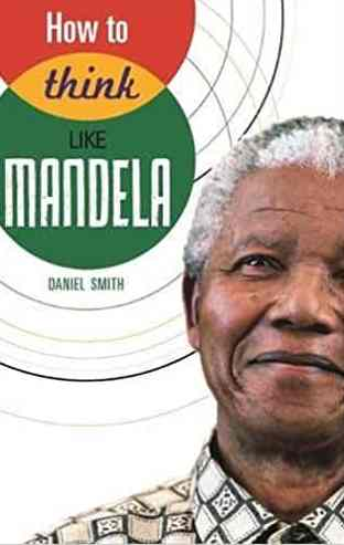 How to Think Like Mandela -
