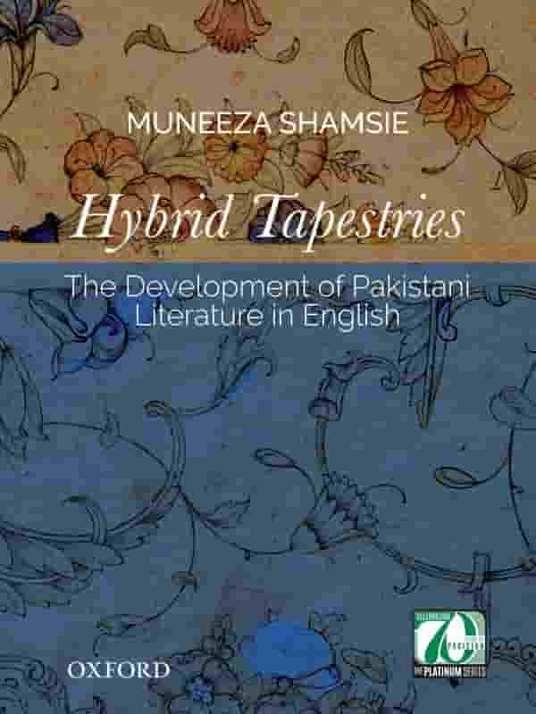 Hybrid Tapestries: The Development of Pakistani Literature in English
