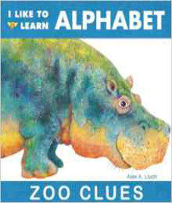 I Like to Learn Alphabet: Zoo Clues