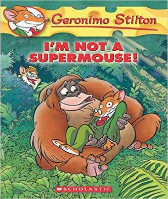 I'm Not a Supermouse! (Geronimo Stilton)