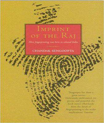 Imprint of the Raj: The Colonial Origin of Fingerprinting and Its Voyage to Britain -
