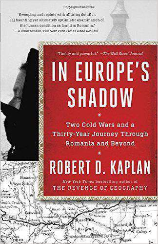 In Europes Shadow Two Cold Wars and a ThirtyYear Journey Through Romania and Beyond
