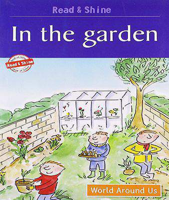 In the Garden: 1 (Read and Shine: Graded Readers)