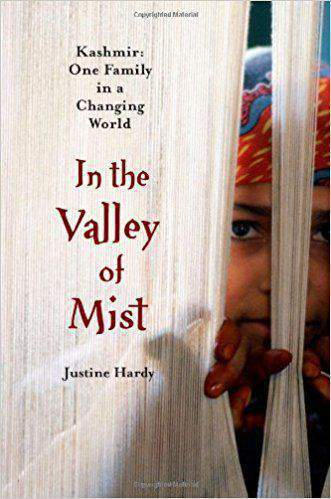 In the Valley of Mist: Kashmir: One Family In A Changing World :