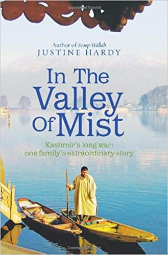 In the Valley of Mist Kashmirs Long War  One Familys Extraordinary Story