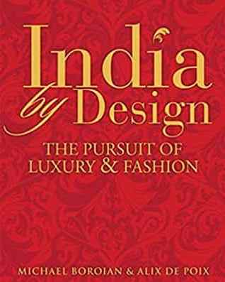 India By Design: The Persuit Of Luxury And Fashion