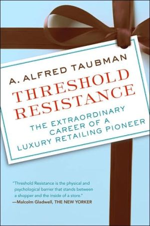 Threshold Resistance: The Extraordinary Career Of A Luxury Retailing Pioneer