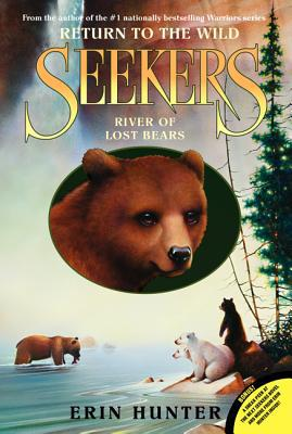 Seekers: Return To The Wild #3: River Of Lost Bears