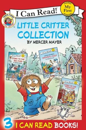 Little Critter I Can Read Collection: Going To The Firehouse, Going To The Sea Park, Snowball Soup