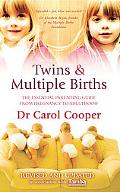Twins & Multiple Births: The Essential Parenting Guide From Pregnancy To Adulthood