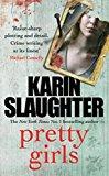 Pretty Girls: A Novel [paperback] Karin Slaughter