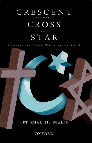 Crescent Between Cross And Star: Muslims And The West After 9/11