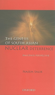 The Genesis Of South Asian Nuclear Deterrence: Pakistan's Perspective
