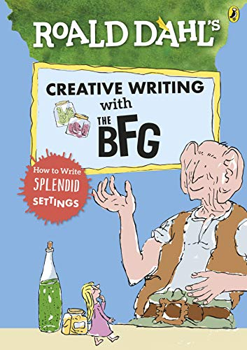 Roald Dahl's Creative Writing With The Bfg How To Write Splendid Settings